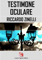 """Riccardo Zinelli presenta il romanzo """"Testimone Oculare"""""""